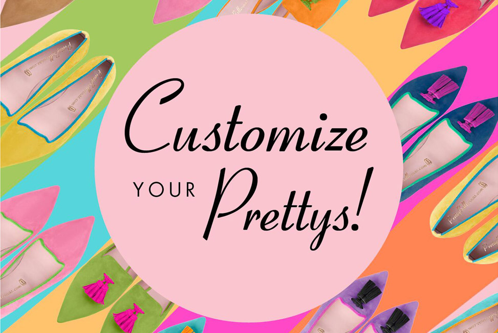 Customize your Prettys