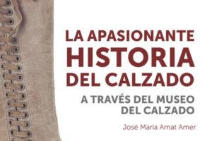 José María Amat publica «La apasionante historia del calzado»